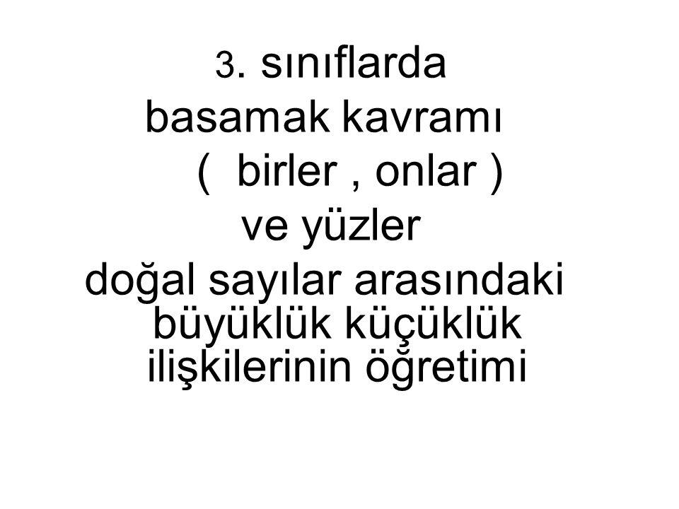 3. sınıflarda basamak kavramı ( birler, onlar ) ve yüzler doğal sayılar arasındaki büyüklük küçüklük ilişkilerinin öğretimi