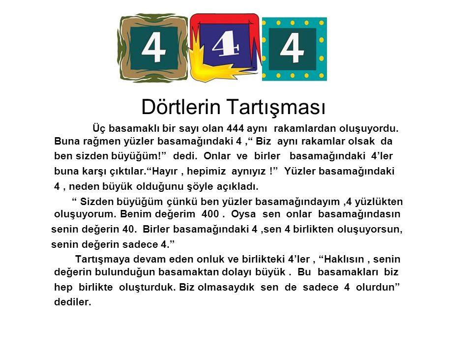 Dörtlerin Tartışması Üç basamaklı bir sayı olan 444 aynı rakamlardan oluşuyordu.