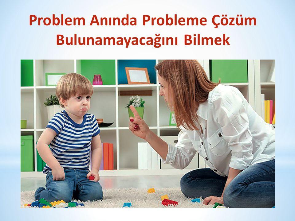 Problem Anında Probleme Çözüm Bulunamayacağını Bilmek