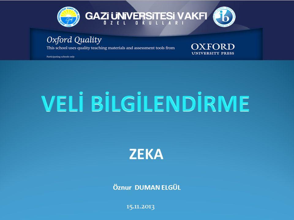 Öznur DUMAN ELGÜL 15.11.2013 ZEKA