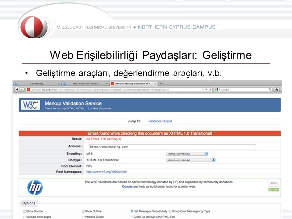 19/30 Web Erişilebilirliği Paydaşları: Geliştirme Geliştirme araçları, değerlendirme araçları, v.b.
