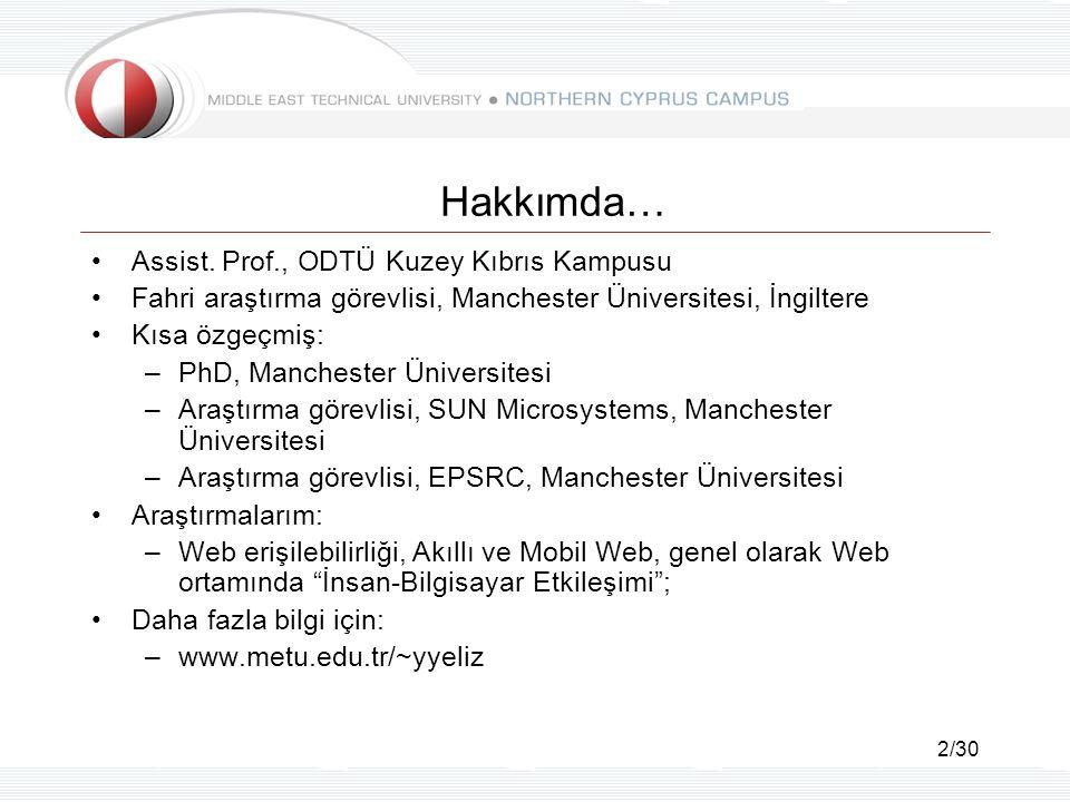 2/30 Hakkımda… Assist. Prof., ODTÜ Kuzey Kıbrıs Kampusu Fahri araştırma görevlisi, Manchester Üniversitesi, İngiltere Kısa özgeçmiş: –PhD, Manchester