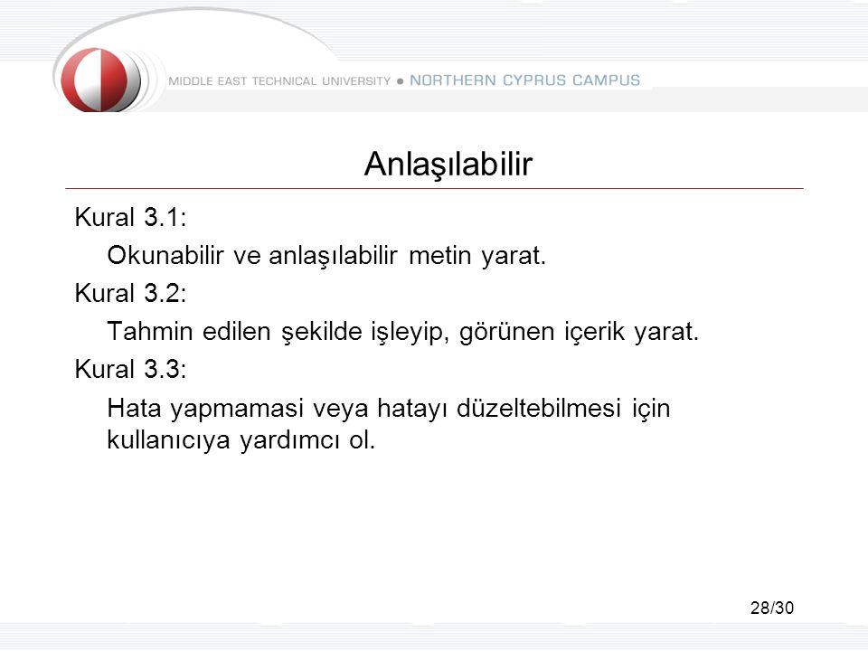 28/30 Anlaşılabilir Kural 3.1: Okunabilir ve anlaşılabilir metin yarat.