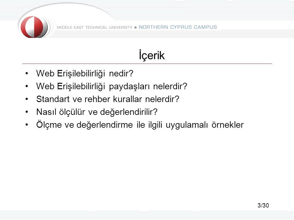 24/30 WCAG 2 Web Content Accessibility Guidelines –Web İçeriği Erişilebilirlik Klavuzu Neyi kapsar.
