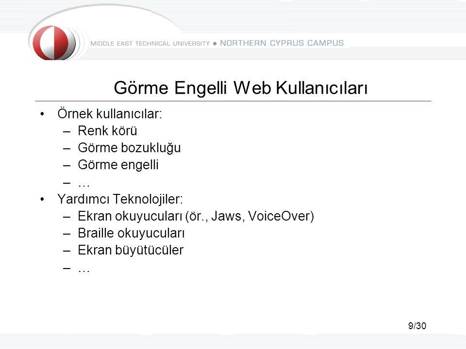30/30 Teşekkürler - Sorular! Email: –yyeliz@metu.edu.tr Web sayfası: –www.metu.edu.tr/~yyeliz