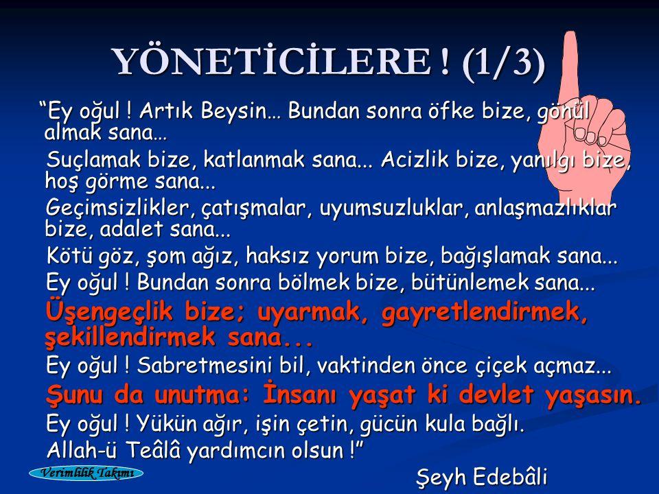 Verimlilik Takımı YÖNETİCİLERE . (1/3) Ey oğul .