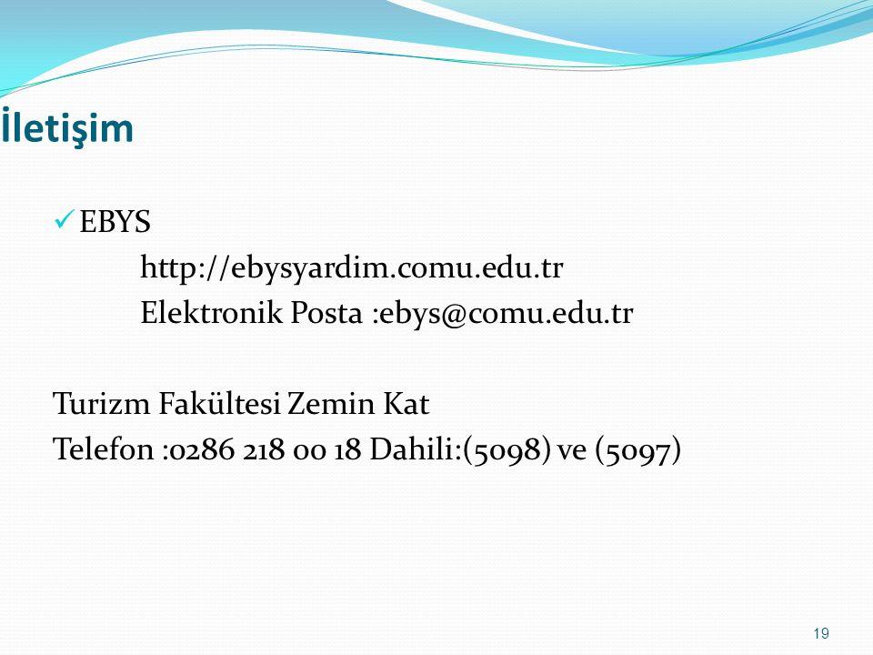 İletişim EBYS http://ebysyardim.comu.edu.tr Elektronik Posta :ebys@comu.edu.tr Turizm Fakültesi Zemin Kat Telefon :0286 218 00 18 Dahili:(5098) ve (50