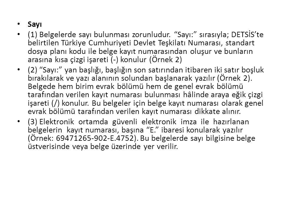 """Sayı (1) Belgelerde sayı bulunması zorunludur. """"Sayı:"""" sırasıyla; DETSİS'te belirtilen Türkiye Cumhuriyeti Devlet Teşkilatı Numarası, standart dosya p"""