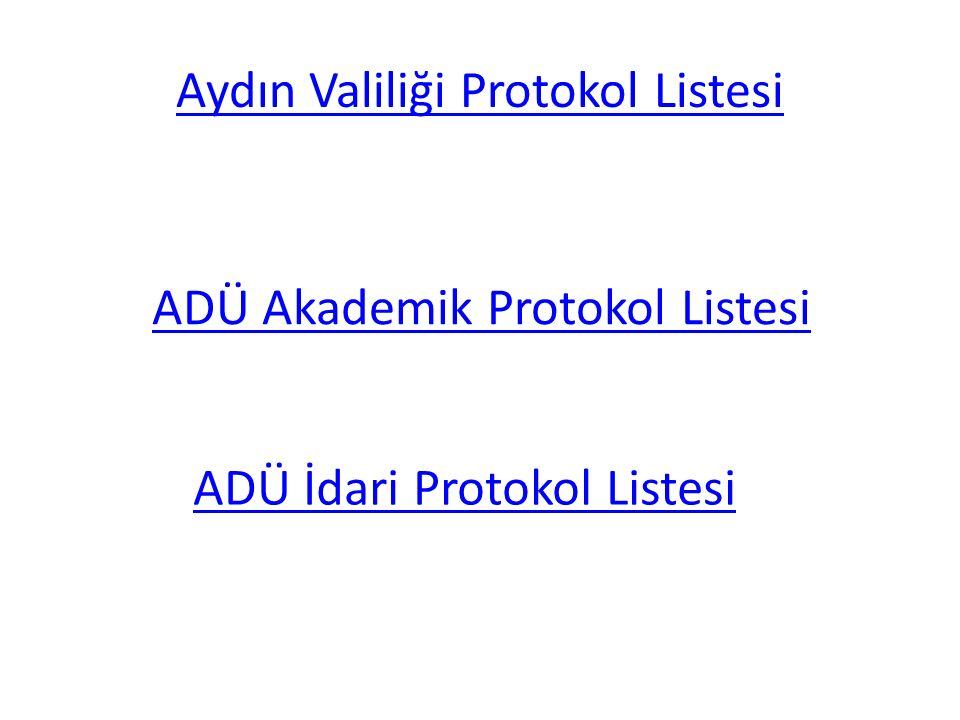 Aydın Valiliği Protokol Listesi ADÜ Akademik Protokol Listesi ADÜ İdari Protokol Listesi