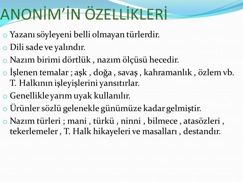 a-)Mani o Türk halk edebiyatının en çok kullanılan nazım türüdür.