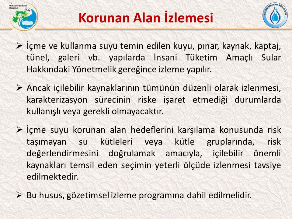 Korunan Alan İzlemesi  İçme ve kullanma suyu temin edilen kuyu, pınar, kaynak, kaptaj, tünel, galeri vb.