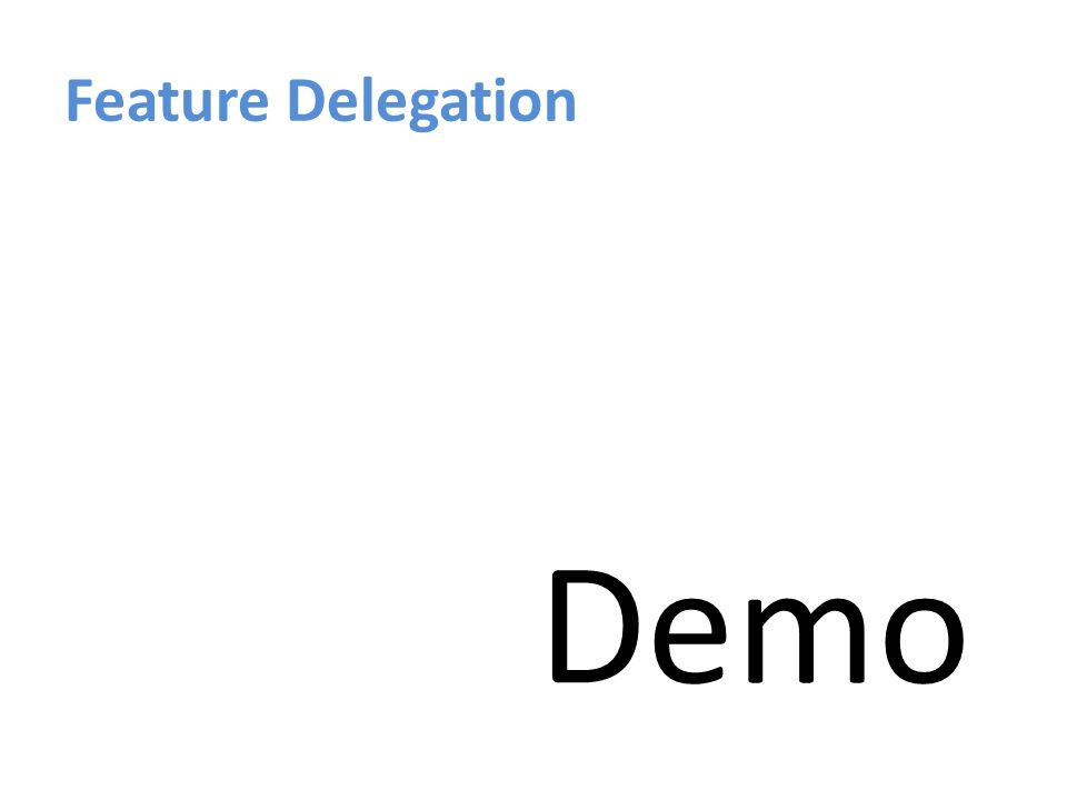 Feature Delegation Demo