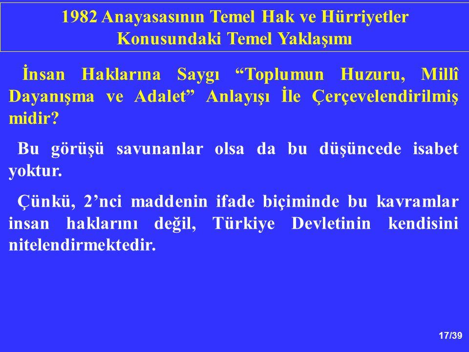 17/39 İnsan Haklarına Saygı Toplumun Huzuru, Millî Dayanışma ve Adalet Anlayışı İle Çerçevelendirilmiş midir.