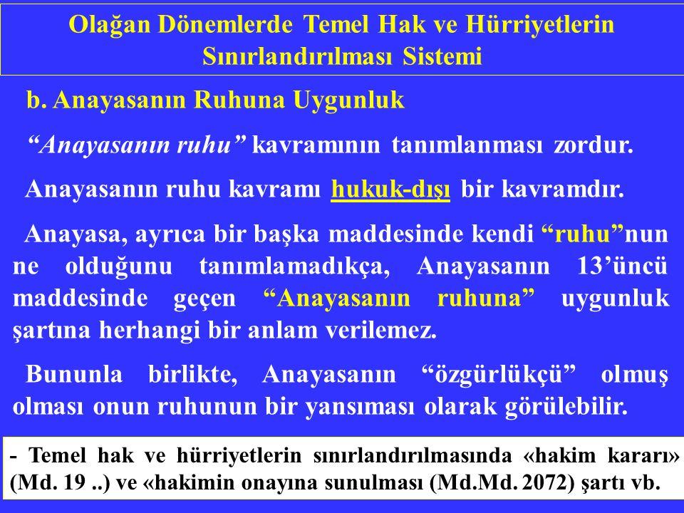 30/39 b. Anayasanın Ruhuna Uygunluk Anayasanın ruhu kavramının tanımlanması zordur.