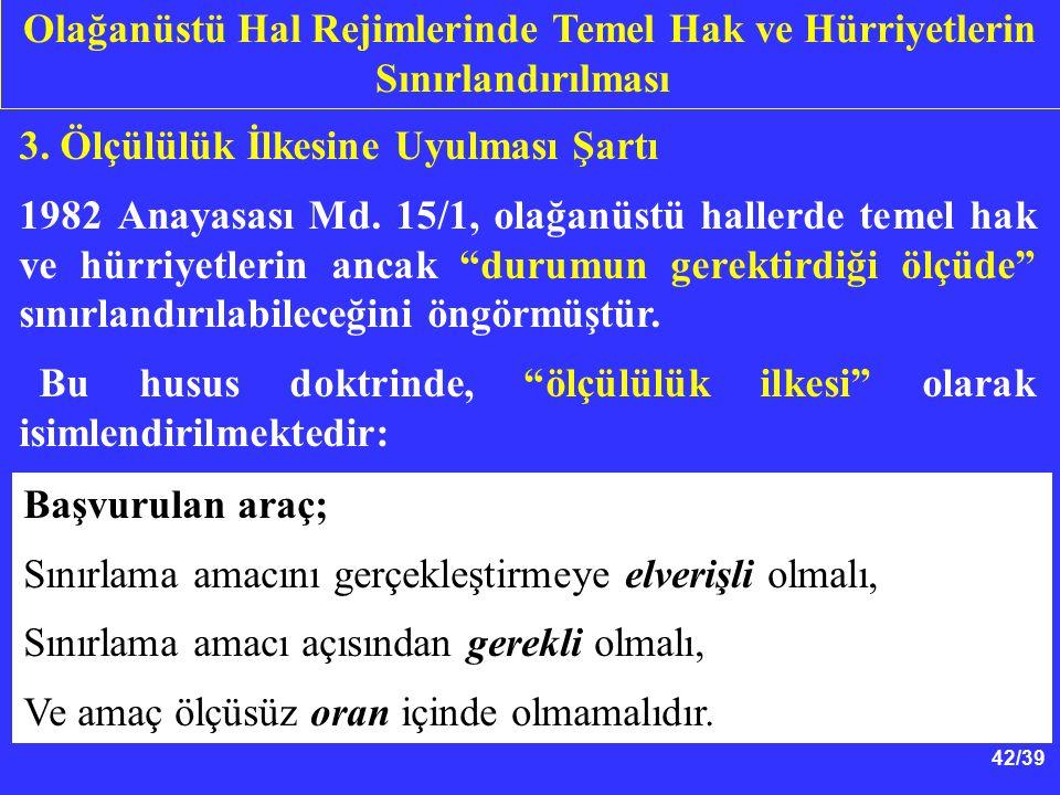 42/39 3. Ölçülülük İlkesine Uyulması Şartı 1982 Anayasası Md.