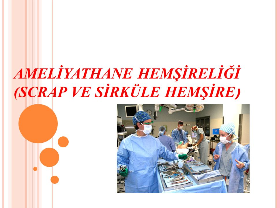 AMELİYATHANE HEMŞİRESİ STATÜSÜ : Memur UNVANI : Ameliyathane hemşiresi BAĞLI OLDUĞU BİRİM : İdari olarak Sağlık hizmetleri müdürü İşleyiş olarak Ameliyathane sorumlu hekimi veya ameliyathane sorumlu hemşiresi BAĞLI ÇALIŞANLAR : Ameliyathane hemşireleri (steril hemşire, dolaşan hemşire, ayrılma ünitesi hemşiresi) Temizlik firması çalışanları YETKİNLİĞİ: En az üç yıl ameliyathanede çalışıyor olmak.