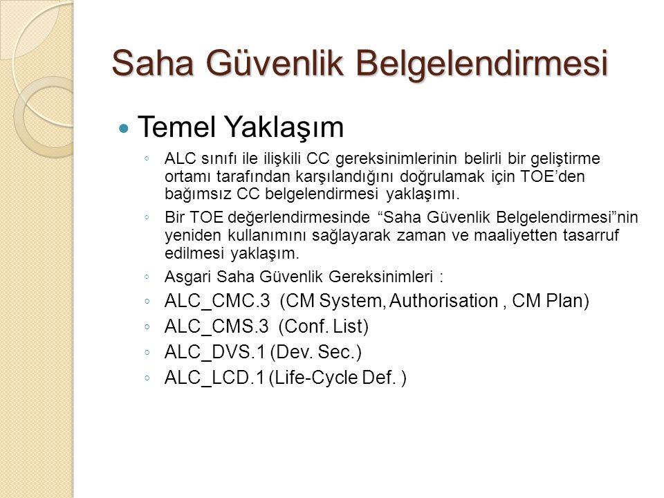 Saha Güvenlik Belgelendirmesi Temel Yaklaşım ◦ ALC sınıfı ile ilişkili CC gereksinimlerinin belirli bir geliştirme ortamı tarafından karşılandığını doğrulamak için TOE'den bağımsız CC belgelendirmesi yaklaşımı.