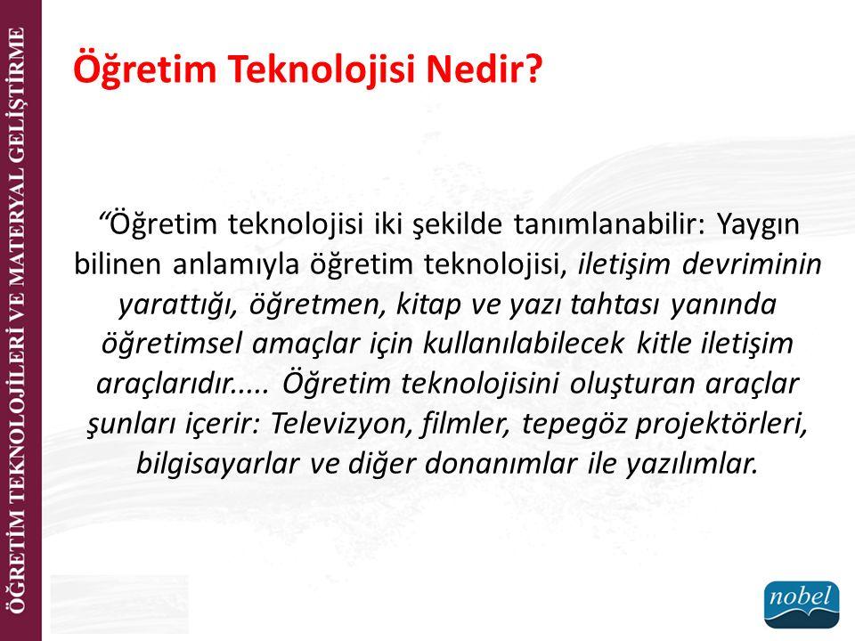 Öğretim teknolojisinin ikinci tanımı ise .....