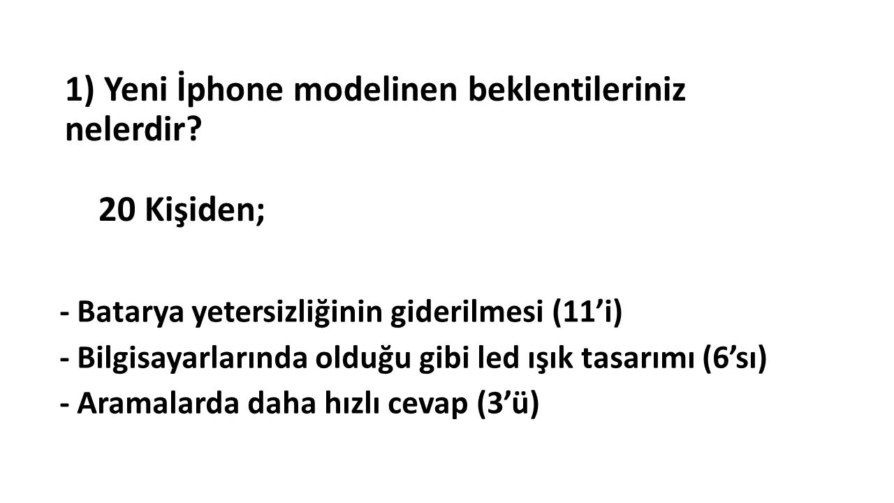 1) Yeni İphone modelinen beklentileriniz nelerdir.