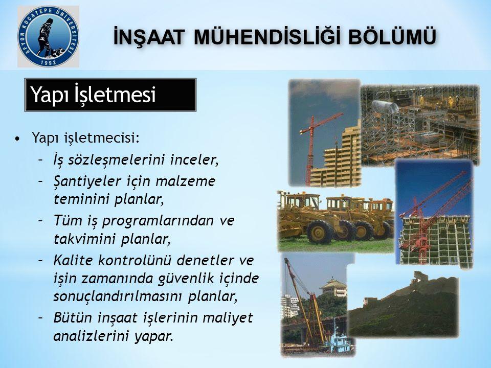 Yapı işletmecisi: –İş sözleşmelerini inceler, –Şantiyeler için malzeme teminini planlar, –Tüm iş programlarından ve takvimini planlar, –Kalite kontrol