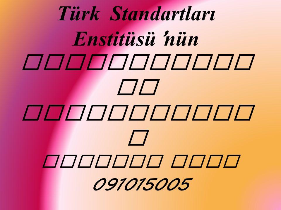 Türk Standartları Enstitüsü ' nün Belgelendir me Faaliyetler i Resmiye Kulu 091015005
