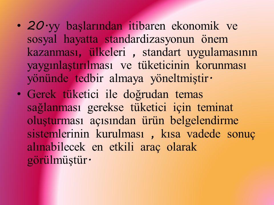 Türk Standartları Enstitüsü ' de 1964 yılında uygulamaya koyduğu Standarda Uygunluk Belgelendirmesi ( TSE MARKASI ) ile standarda uygunluk belgelendirmesini başlatmıştır.