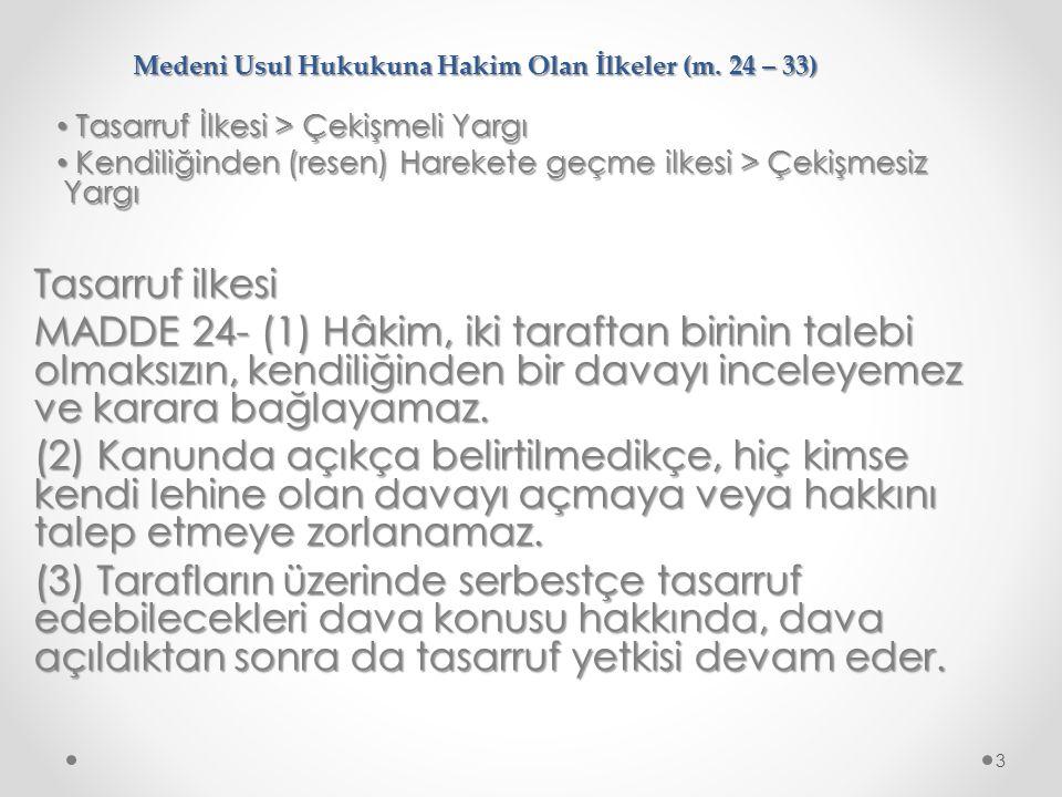 Medeni Usul Hukukuna Hakim Olan İlkeler (m.24 – 33) 14.