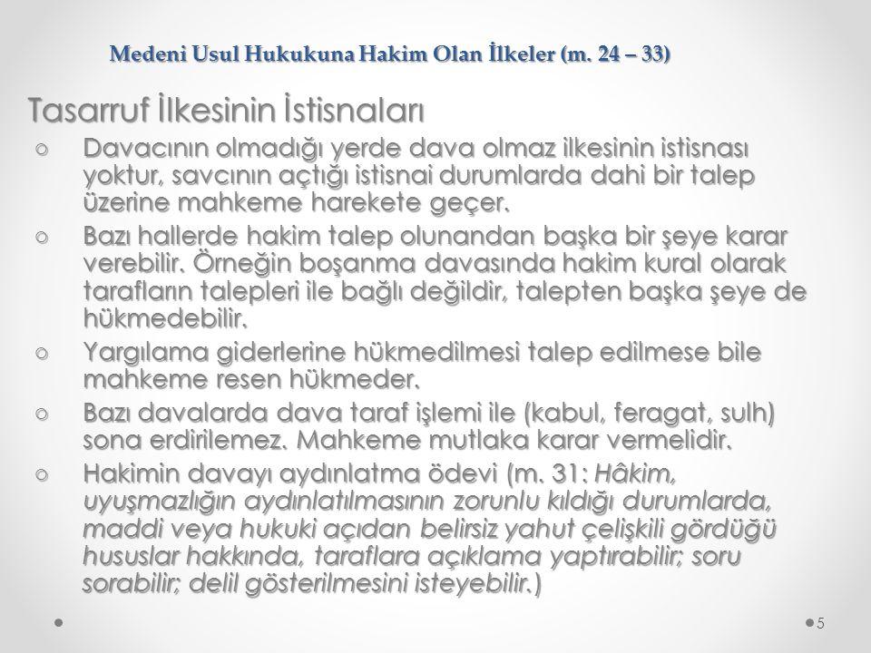 Medeni Usul Hukukuna Hakim Olan İlkeler (m.24 – 33) 7.