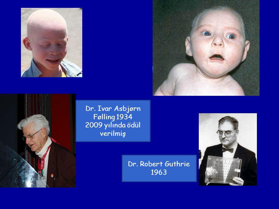 Dr. Robert Guthrie 1963 Dr. Ivar Asbjørn Følling 1934 2009 yılında ödül verilmiş