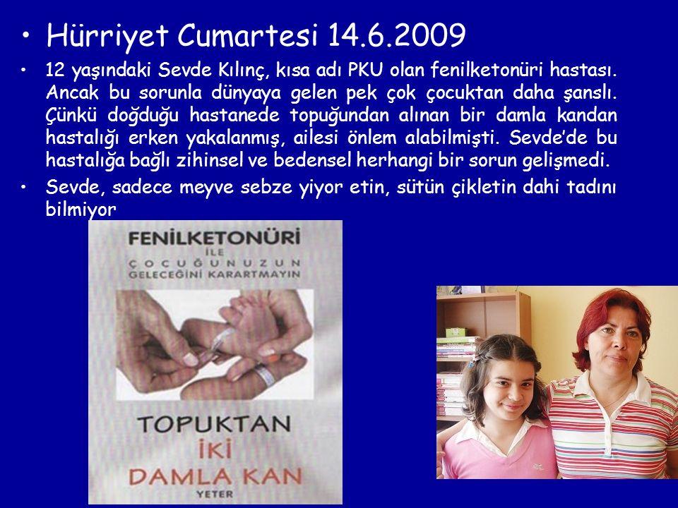 Hürriyet Cumartesi 14.6.2009 12 yaşındaki Sevde Kılınç, kısa adı PKU olan fenilketonüri hastası. Ancak bu sorunla dünyaya gelen pek çok çocuktan daha