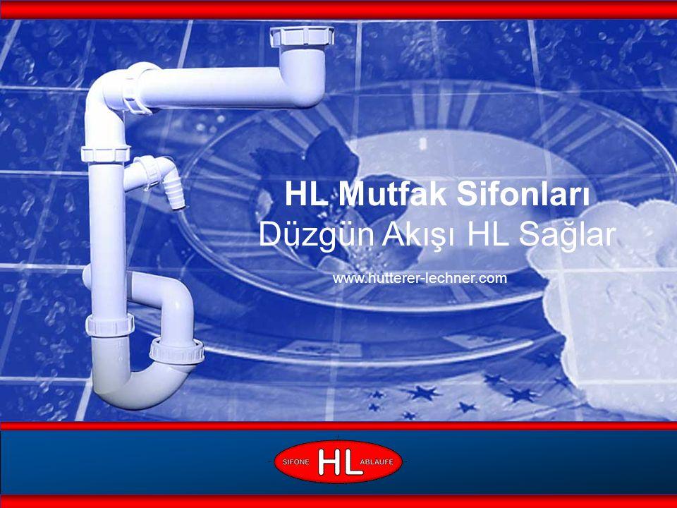 HL Mutfak Sifonları Düzgün Akışı HL Sağlar www.hutterer-lechner.com