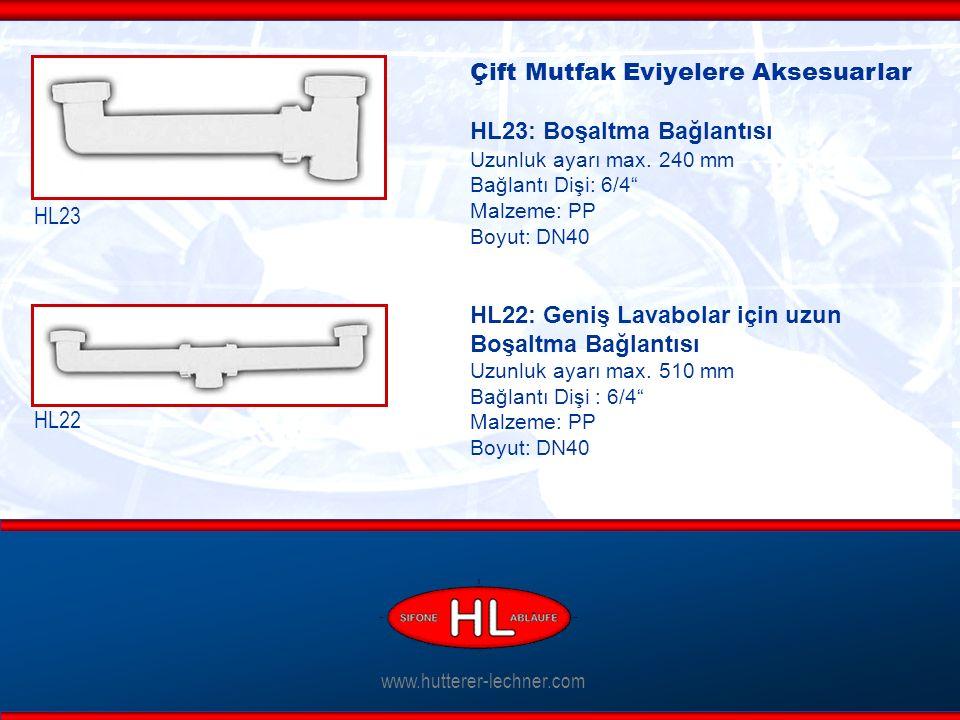 """www.hutterer-lechner.com Çift Mutfak Eviyelere Aksesuarlar HL23: Boşaltma Bağlantısı Uzunluk ayarı max. 240 mm Bağlantı Dişi: 6/4"""" Malzeme: PP Boyut:"""