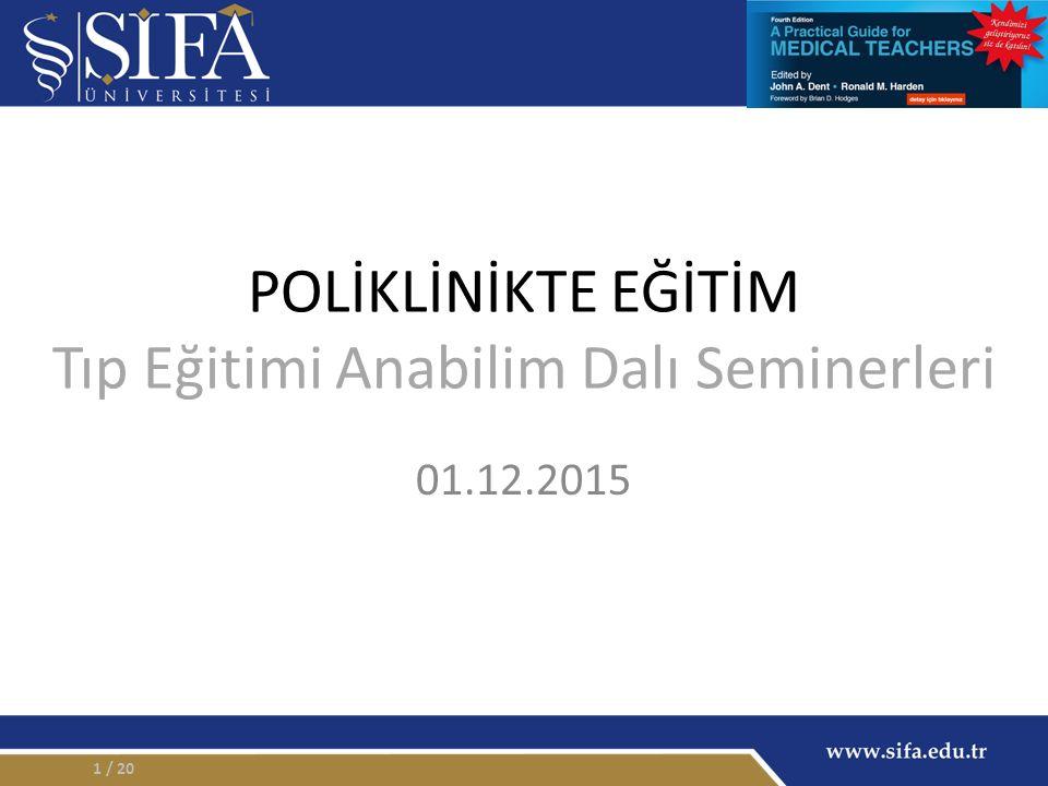 POLİKLİNİKTE EĞİTİM Tıp Eğitimi Anabilim Dalı Seminerleri 01.12.2015 / 201