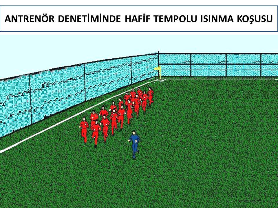 ANTRENÖR DENETİMİNDE HAFİF TEMPOLU ISINMA KOŞUSU Murat Başyazıcıoğlu