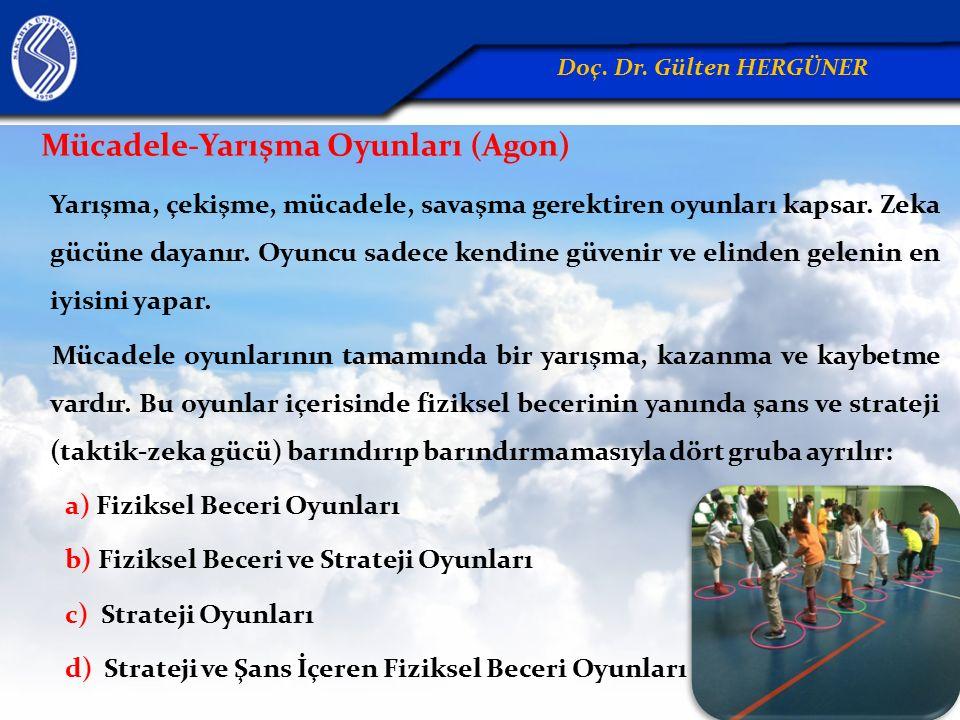 Mücadele-Yarışma Oyunları (Agon) Yarışma, çekişme, mücadele, savaşma gerektiren oyunları kapsar.