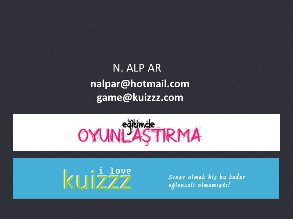N. ALP AR nalpar@hotmail.com game@kuizzz.com