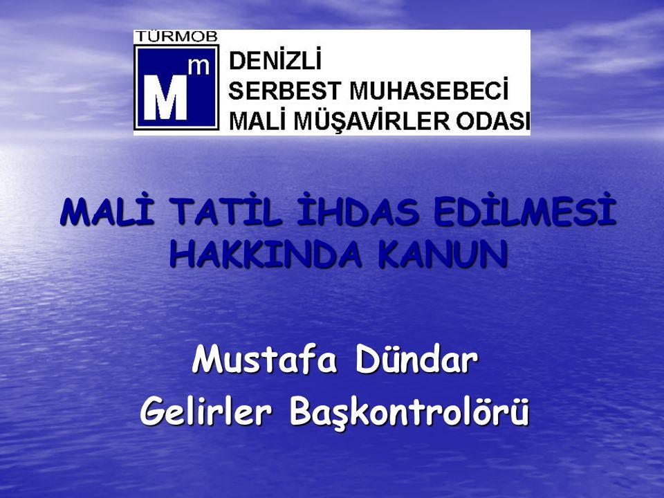 MALİ TATİL İHDAS EDİLMESİ HAKKINDA KANUN Mustafa Dündar Gelirler Başkontrolörü