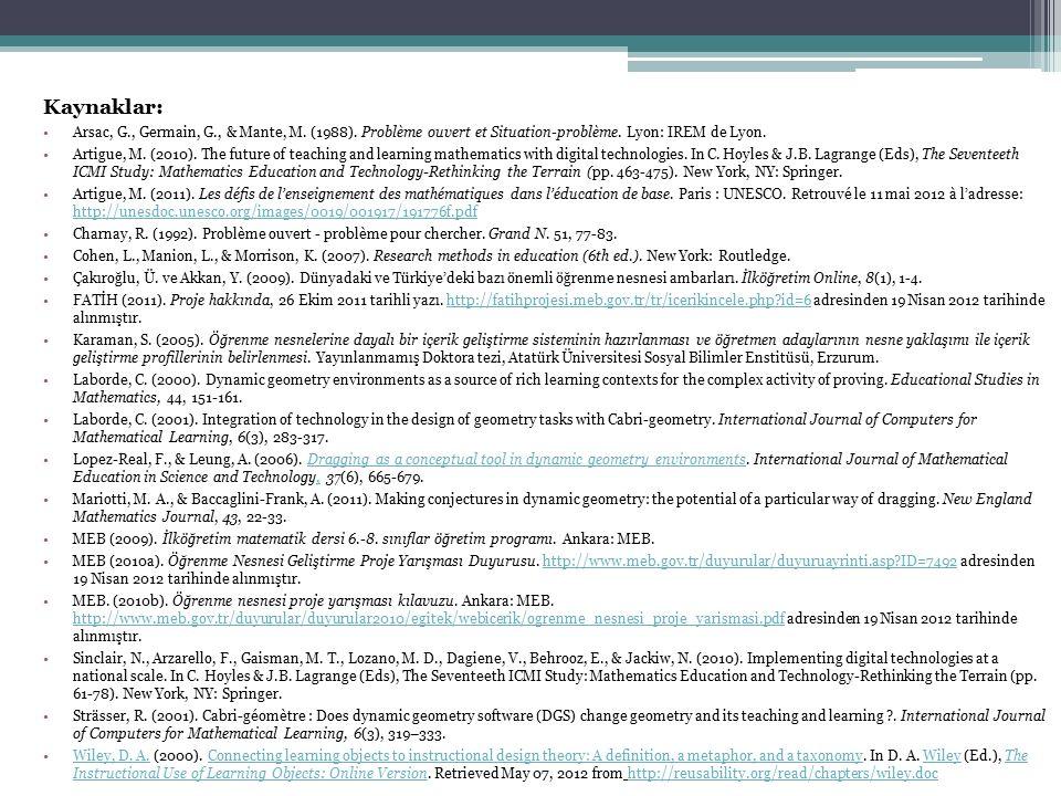 Kaynaklar: Arsac, G., Germain, G., & Mante, M. (1988). Problème ouvert et Situation-problème. Lyon: IREM de Lyon. Artigue, M. (2010). The future of te