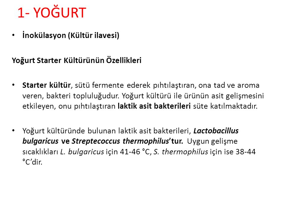 1- YOĞURT Lactobacillus bulgaricus Streptecoccus thermophilus
