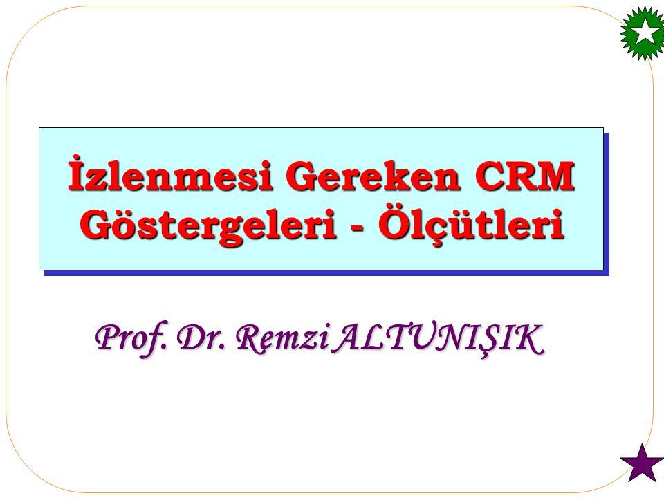 İzlenmesi Gereken CRM Göstergeleri - Ölçütleri Prof. Dr. Remzi ALTUNIŞIK