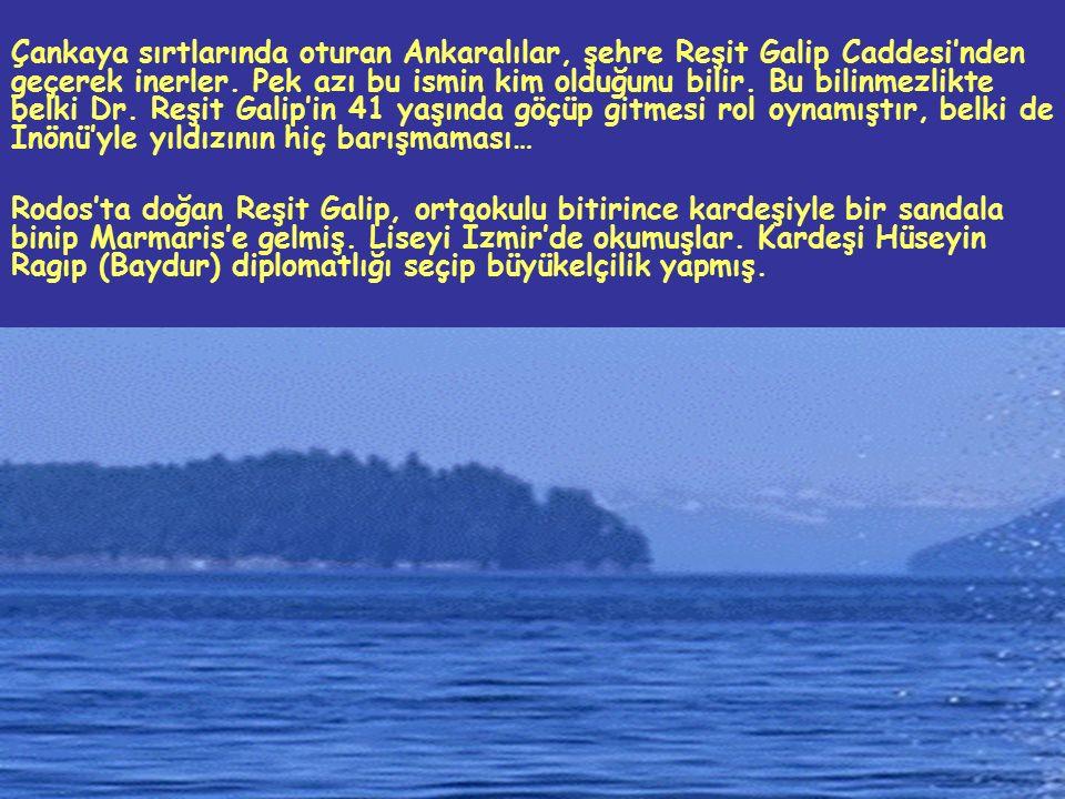 Atatürk uyandığında Genel Sekreteri'ne Reşit Galip'i sorar.
