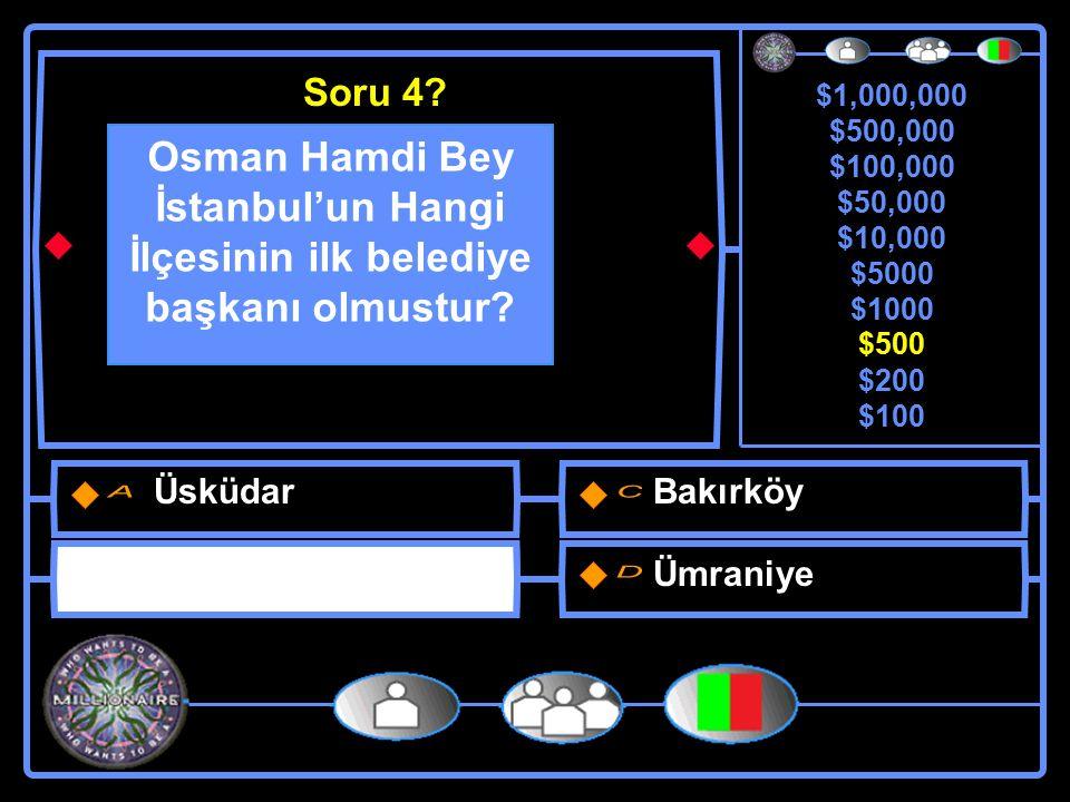 $1,000,000 $500,000 $100,000 $50,000 $10,000 $5000 $1000 $500 $200 $100 Hangisi Osman Hamdi Bey'in yaptıkları arasında yer alamaz .