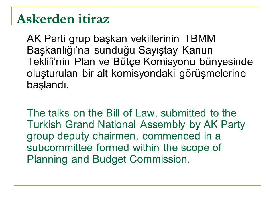 Askerden itiraz AK Parti grup başkan vekillerinin TBMM Başkanlığı'na sunduğu Sayıştay Kanun Teklifi'nin Plan ve Bütçe Komisyonu bünyesinde oluşturulan bir alt komisyondaki görüşmelerine başlandı.