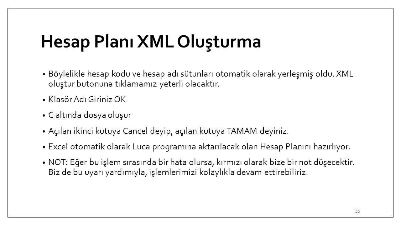 Hesap Planı XML Oluşturma Böylelikle hesap kodu ve hesap adı sütunları otomatik olarak yerleşmiş oldu. XML oluştur butonuna tıklamamız yeterli olacakt