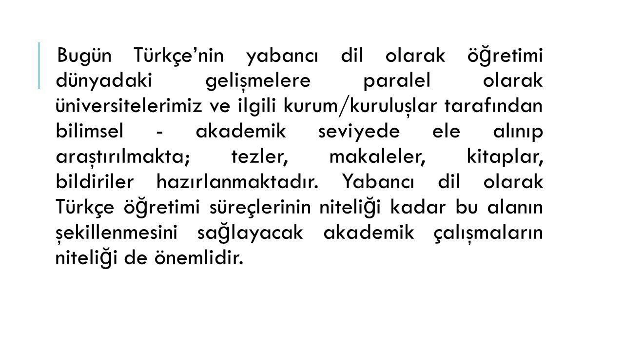 Yabancılara Türkçe ö ğ retimi alanıyla ilgili hazırlanmış lisansüstü tezler, makaleler, kitaplar vb.