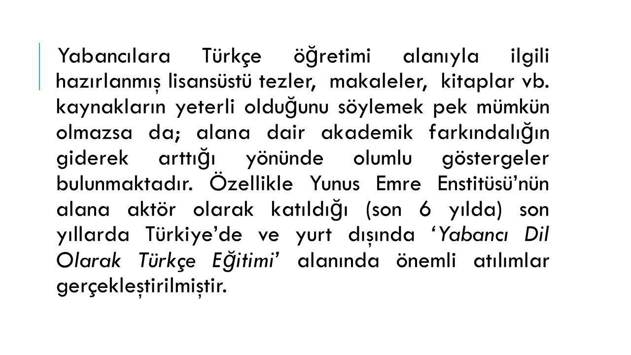 Artarak devam eden yo ğ un talebe binaen; yakın zamanda Yunus Emre Enstitüsü tarafından Hartum'da bir 'Türk Kültür Merkezi'nin açılması yönünde çalışmalar başlatılmıştır.