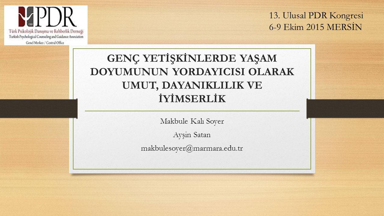13.PDR Kongresi, 6-9 Ekim 2015 Mersin MK Soyer ve A Satan Marmara üniversitesi Tablo 7.