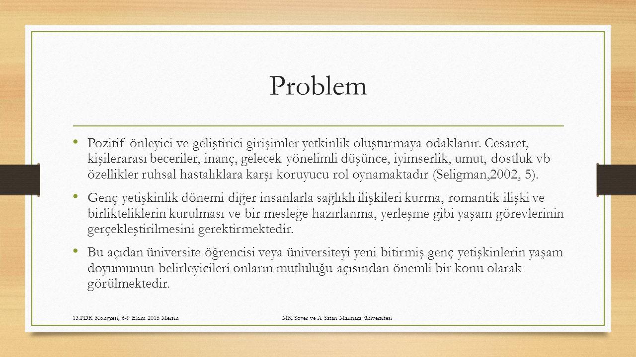 Problem Pozitif önleyici ve geliştirici girişimler yetkinlik oluşturmaya odaklanır.