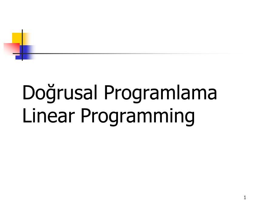 1 Doğrusal Programlama Linear Programming