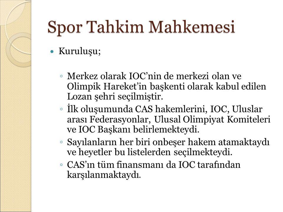 Spor Tahkim Mahkemesi Kuruluşu; ◦ Merkez olarak IOC'nin de merkezi olan ve Olimpik Hareket'in başkenti olarak kabul edilen Lozan şehri seçilmiştir. ◦